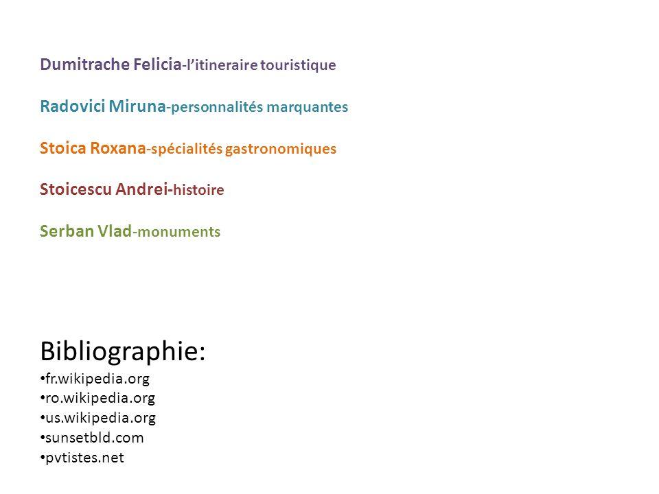 Dumitrache Felicia -litineraire touristique Radovici Miruna -personnalités marquantes Stoica Roxana -spécialités gastronomiques Stoicescu Andrei- hist