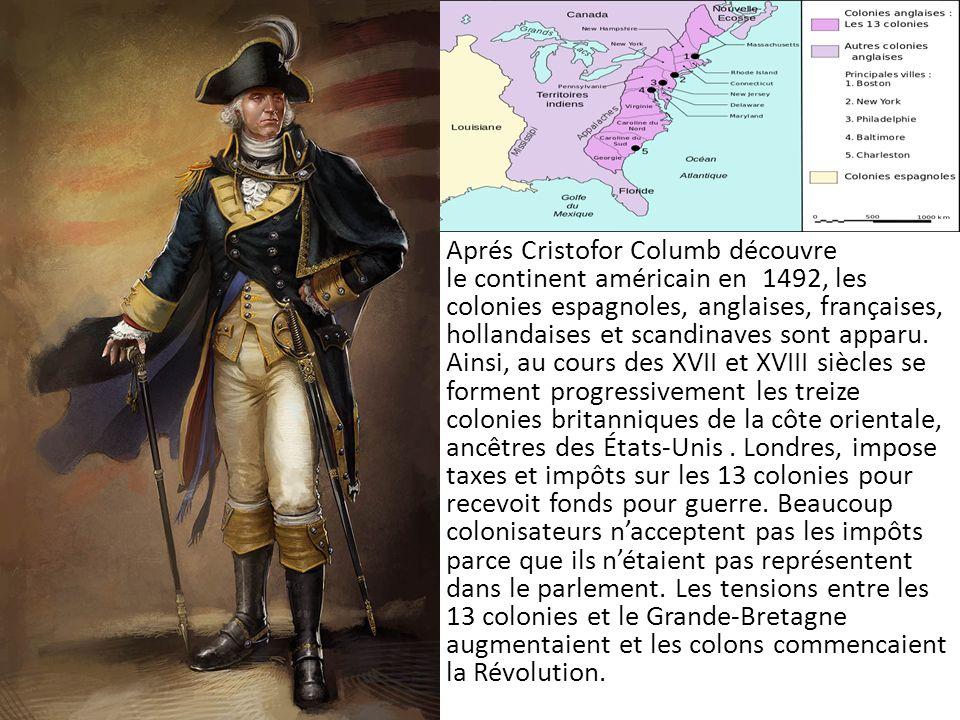 En 1776, les 13 colonies declare lindépendence, et ils forme les États-Unis.