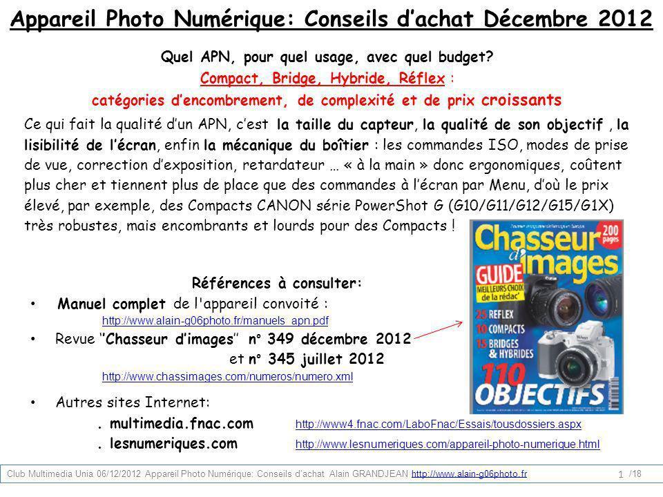 Appareil Photo Numérique: Conseils dachat Décembre 2012 Quel APN, pour quel usage, avec quel budget? Ce qui fait la qualité dun APN, cest la taille du