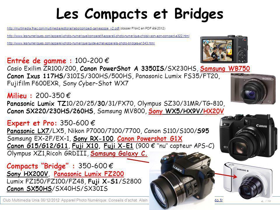 Les Compacts et Bridges http://multimedia.fnac.com/multimedia/editorial/labo/compact-camescope_v2.pdf http://multimedia.fnac.com/multimedia/editorial/