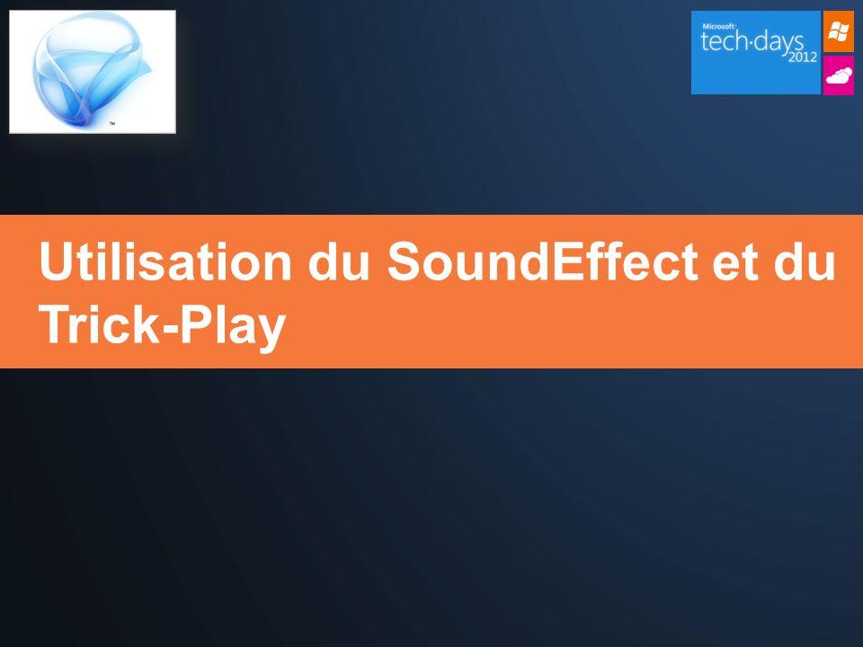 Utilisation du SoundEffect et du Trick-Play