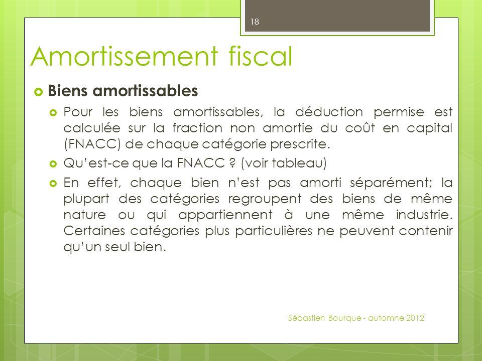 Amortissement fiscal Biens amortissables Pour les biens amortissables, la déduction permise est calculée sur la fraction non amortie du coût en capital (FNACC) de chaque catégorie prescrite.