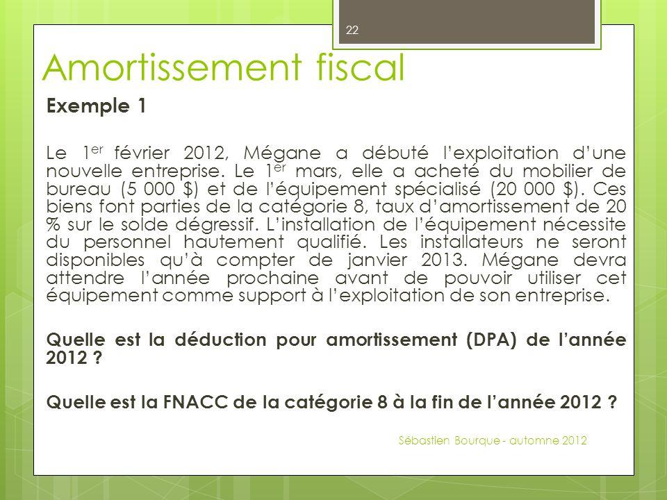 Exemple 1 Le 1 er février 2012, Mégane a débuté lexploitation dune nouvelle entreprise.