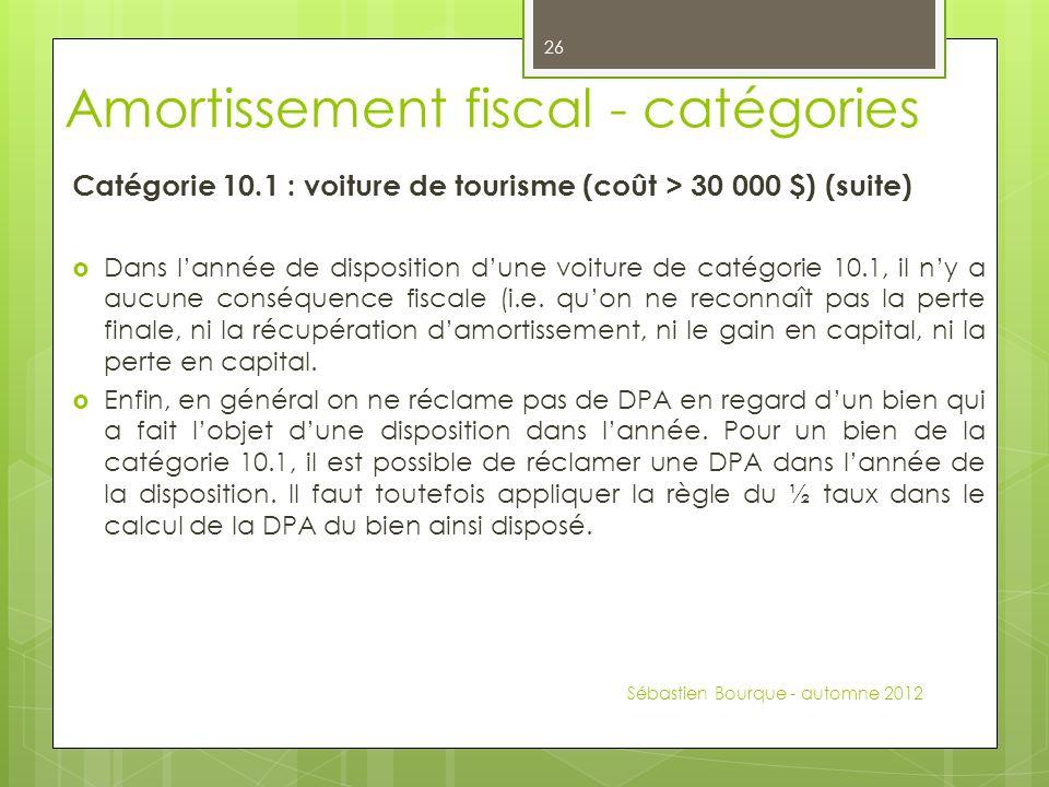 Catégorie 10.1 : voiture de tourisme (coût > 30 000 $) (suite) Dans lannée de disposition dune voiture de catégorie 10.1, il ny a aucune conséquence fiscale (i.e.