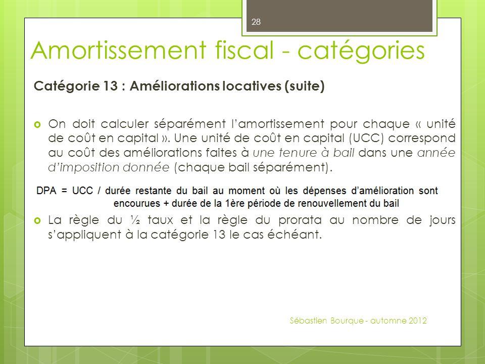 Catégorie 13 : Améliorations locatives (suite) On doit calculer séparément lamortissement pour chaque « unité de coût en capital ».