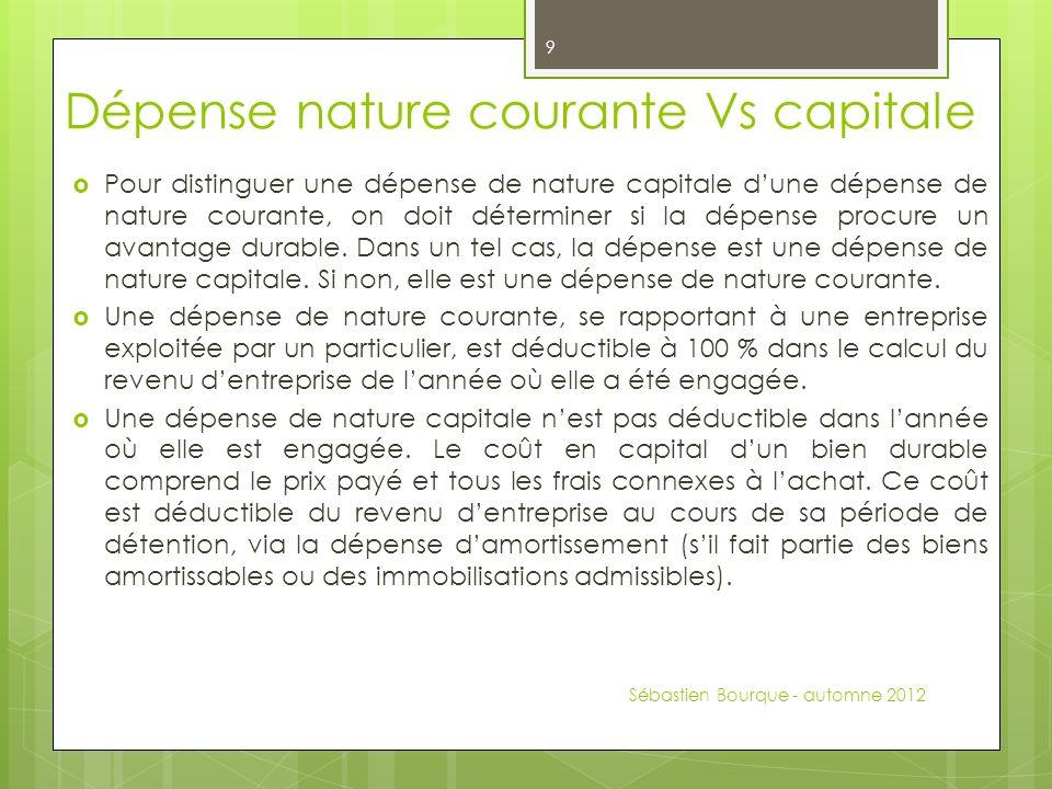 Dépense nature courante Vs capitale Pour distinguer une dépense de nature capitale dune dépense de nature courante, on doit déterminer si la dépense procure un avantage durable.