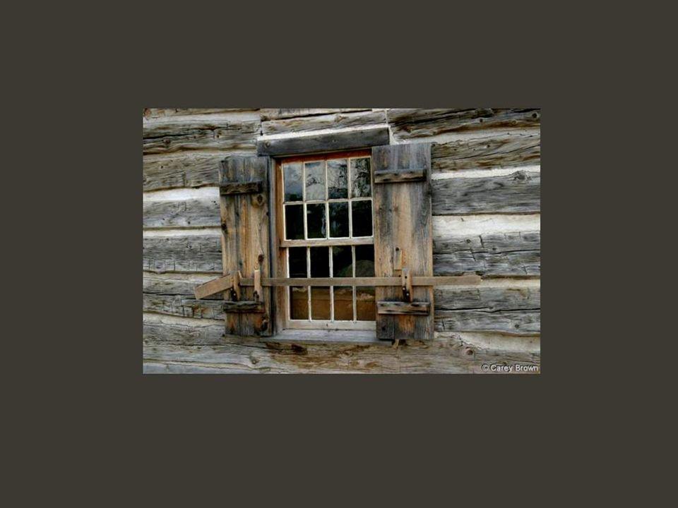 Il y a de modestes fenêtres, comme celles des humbles chaumières…