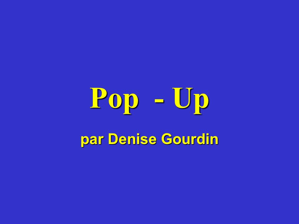 Pop - Up par Denise Gourdin