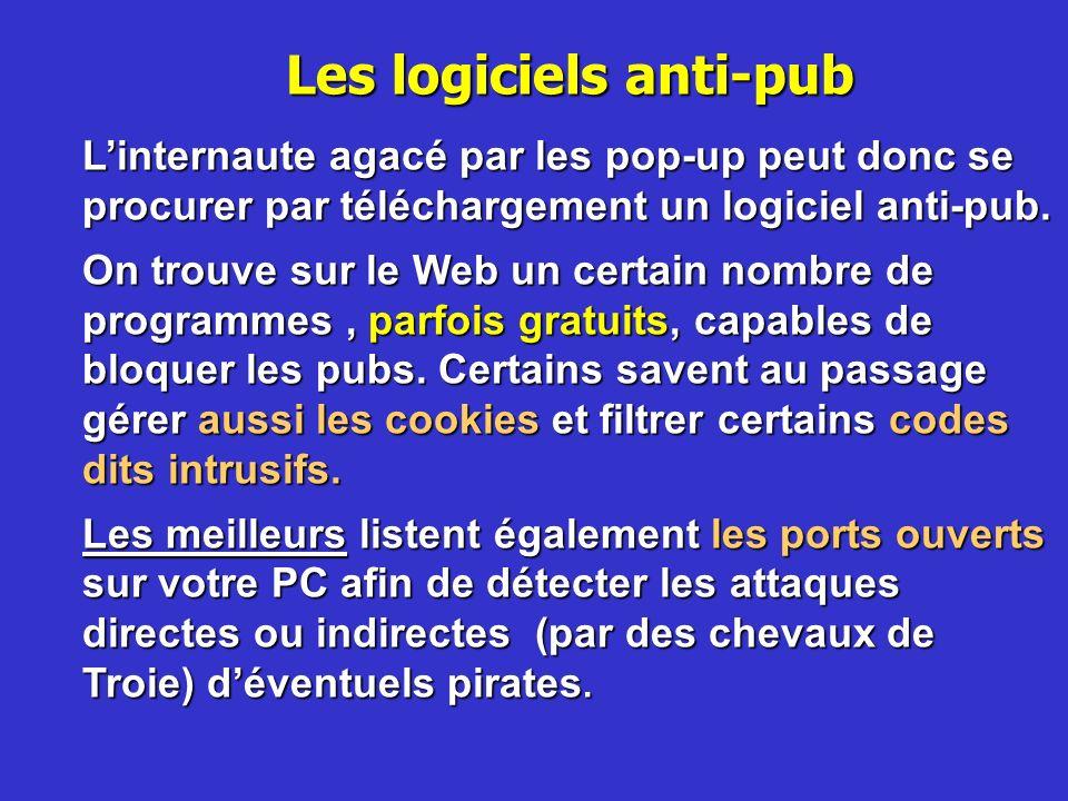 Les logiciels anti-pub Linternaute agacé par les pop-up peut donc se procurer par téléchargement un logiciel anti-pub. On trouve sur le Web un certain