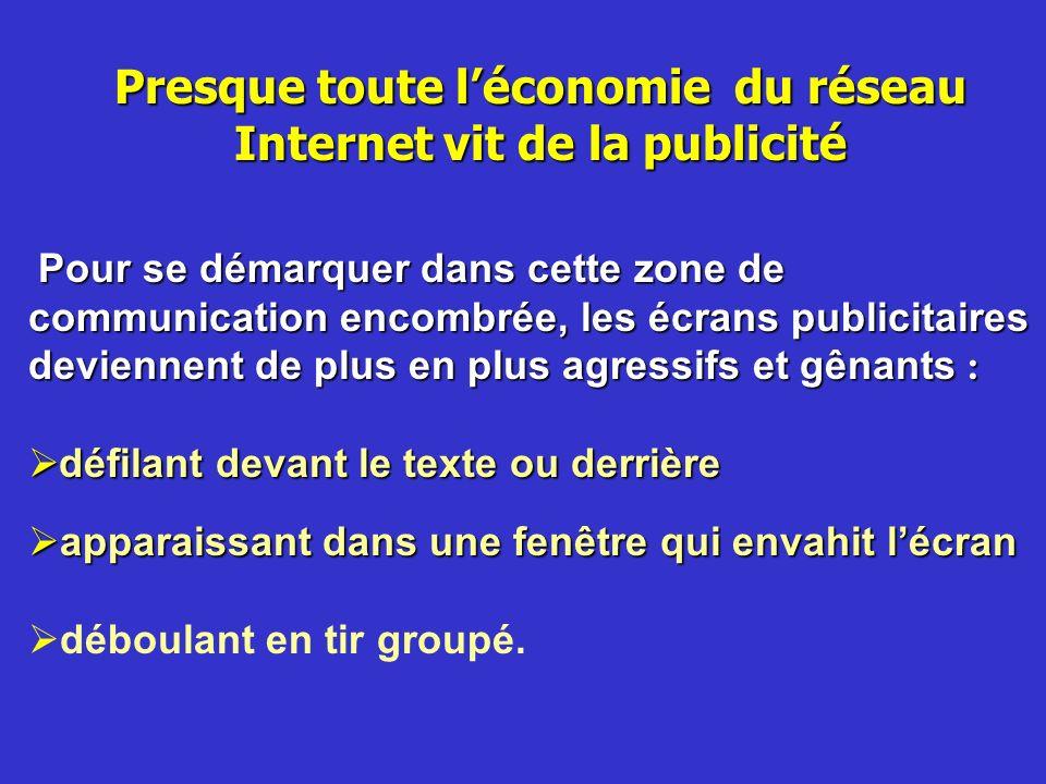 Presque toute léconomie du réseau Internet vit de la publicité Pour se démarquer dans cette zone de communication encombrée, les écrans publicitaires