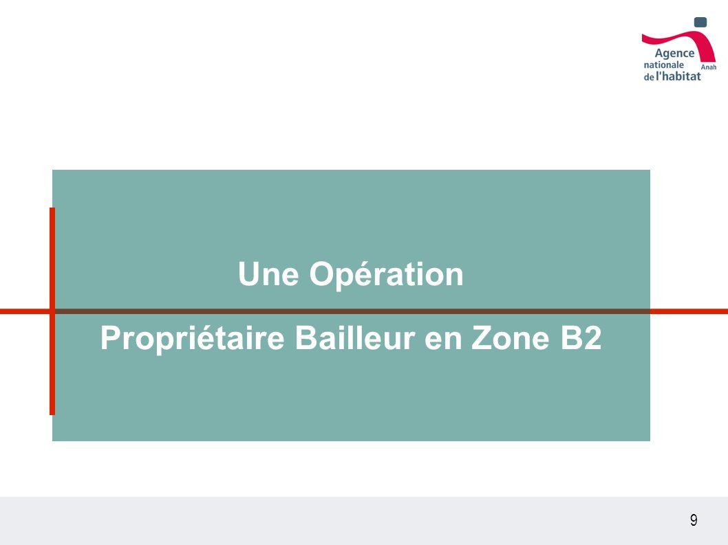 9 Une Opération Propriétaire Bailleur en Zone B2