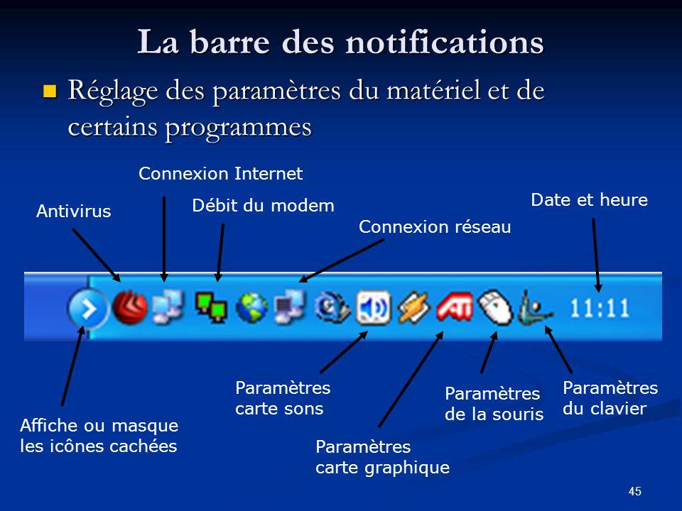 44 G. La barre des notifications Présentation générale Présentation générale Modifier la date et lheure Modifier la date et lheure Régler les volumes