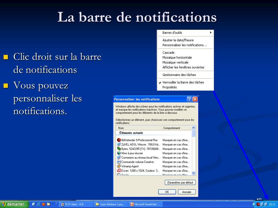 48 La barre des notifications Réglage des différents volumes Cliquez 2 fois sur la commande volume.