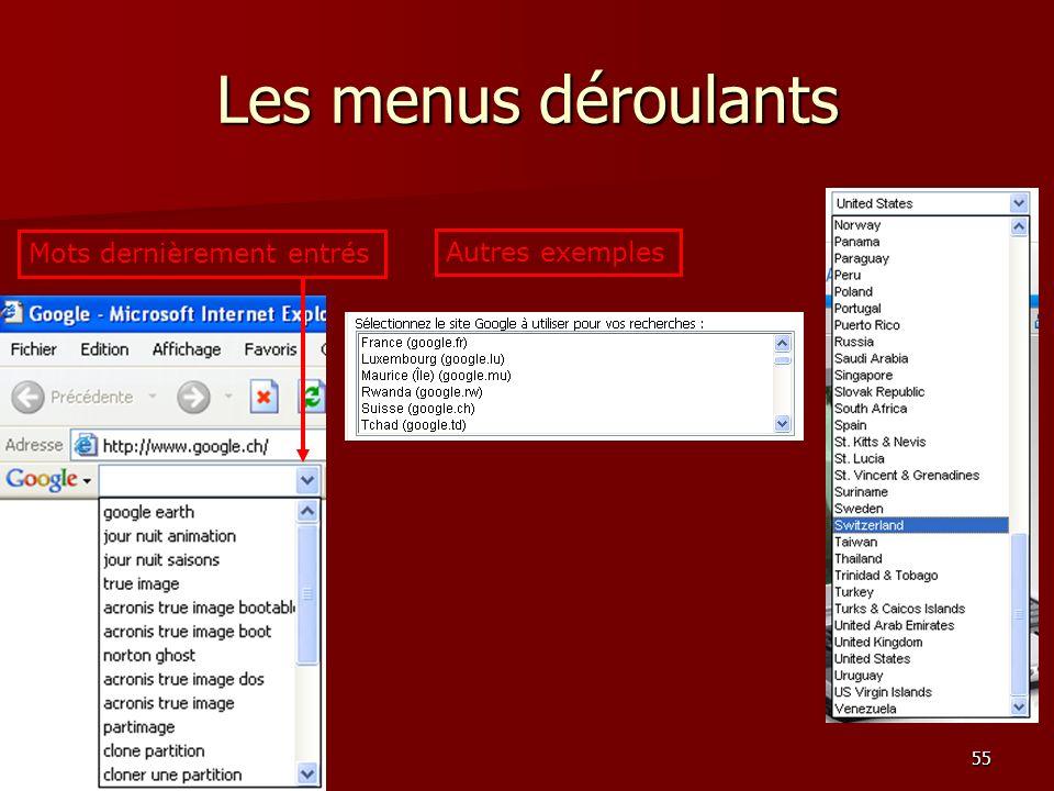 54 Les menus déroulants Cliquons sur la petite flèche des adresses Internet Remarquer les barres de défilement (ascenseurs)