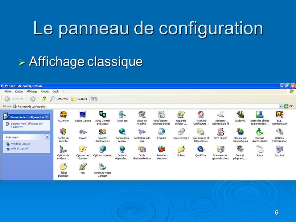 5 Le panneau de configuration Affichage des catégories « Démarrer », « Panneau de configuration » Cest ici que vous trouvez les différents paramètres