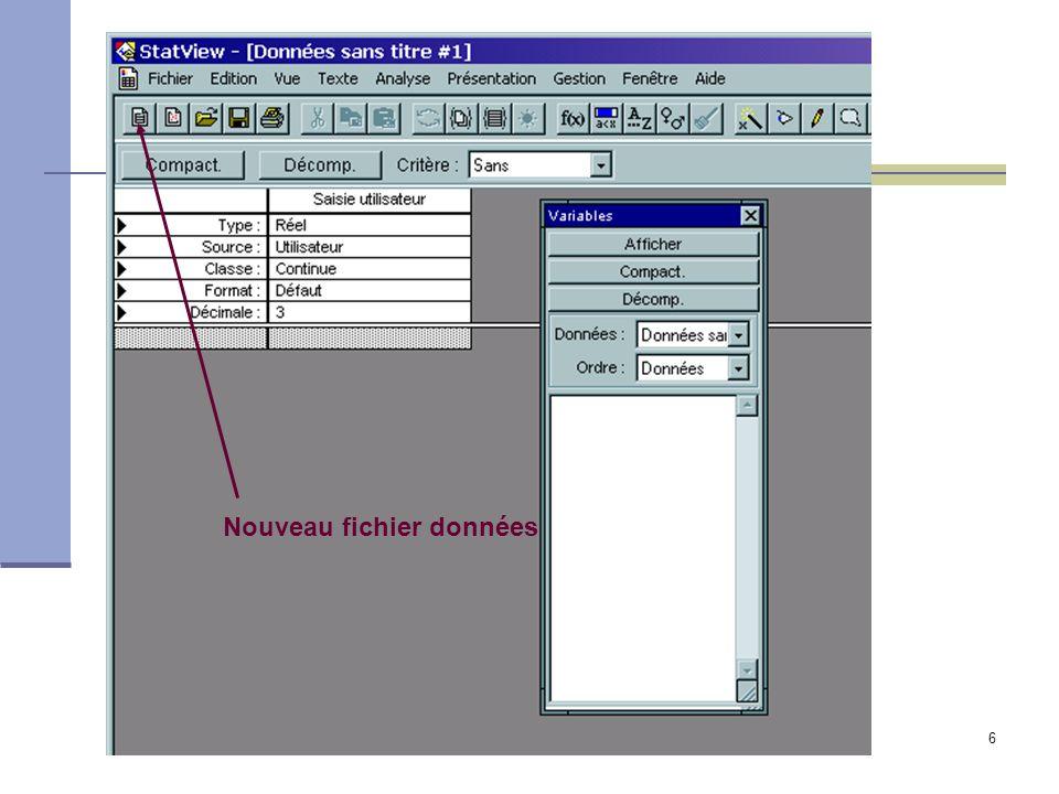 7 Présentation des boutons Nouveaux fichiers: données et vue Barre classique windows Nouveau fichier données: saisie des données Une colonne = une variable Attention!!.