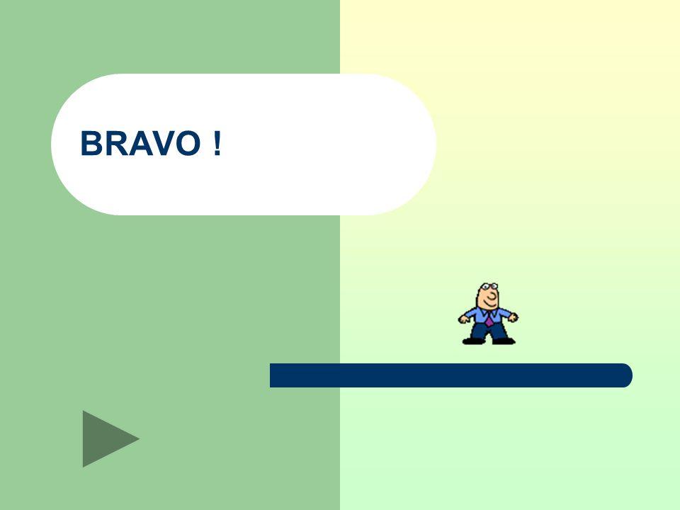 BRAVO !