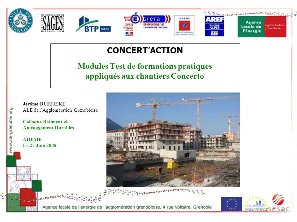 CONCERTACTION Modules Test de formations pratiques appliqués aux chantiers Concerto Jérôme BUFFIERE ALE de lAgglomération Grenobloise Colloque Bâtimen