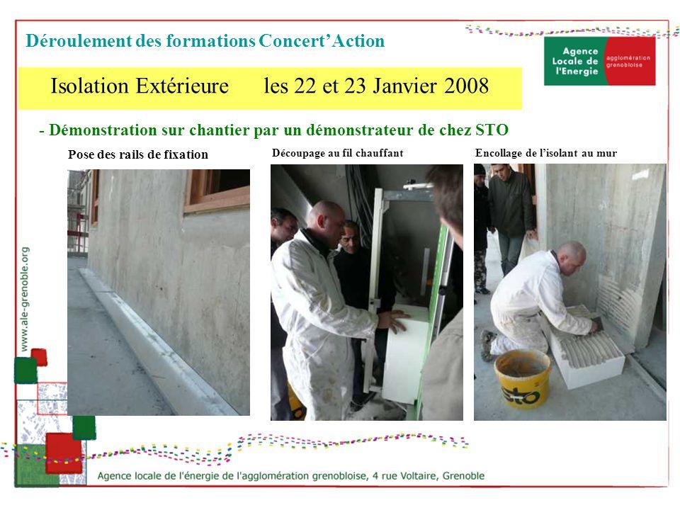 - Démonstration sur chantier par un démonstrateur de chez STO Découpage au fil chauffant Pose des rails de fixation Encollage de lisolant au mur Isola