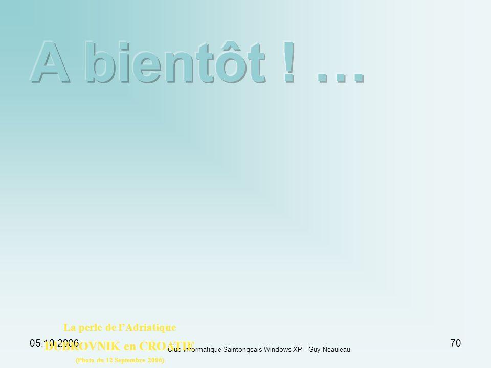 05.10.2006 Club informatique Saintongeais Windows XP - Guy Neauleau 70 La perle de lAdriatique DUBROVNIK en CROATIE (Photo du 12 Septembre 2006)