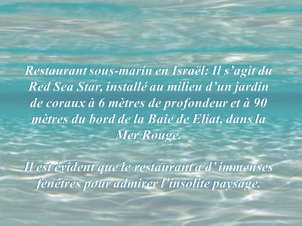 Restaurant sous-marin en Israël: Il sagit du Red Sea Star, installé au milieu dun jardin de coraux à 6 mètres de profondeur et à 90 mètres du bord de la Baie de Eliat, dans la Mer Rouge.