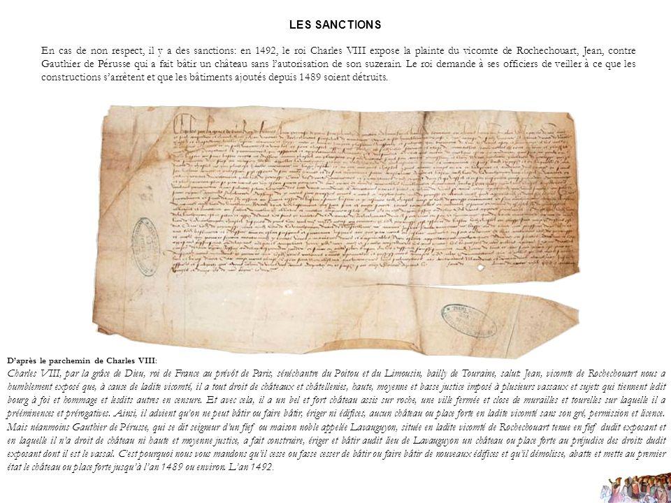 LES SANCTIONS En cas de non respect, il y a des sanctions: en 1492, le roi Charles VIII expose la plainte du vicomte de Rochechouart, Jean, contre Gau