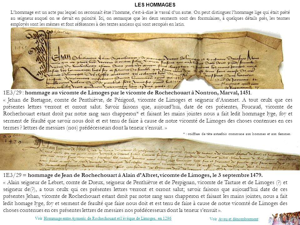 LES HOMMAGES 1E3/29 = hommage de Jean de Rochechouart à Alain dAlbret, vicomte de Limoges, le 3 septembre 1479. « Alain seigneur de Lebret, comte de D