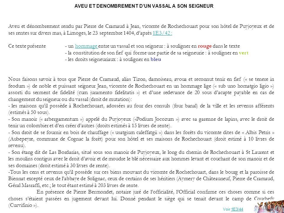AVEU ET DENOMBREMENT DUN VASSAL A SON SEIGNEUR Aveu et dénombrement rendu par Pierre de Cramaud à Jean, vicomte de Rochechouart pour son hôtel de Puyj