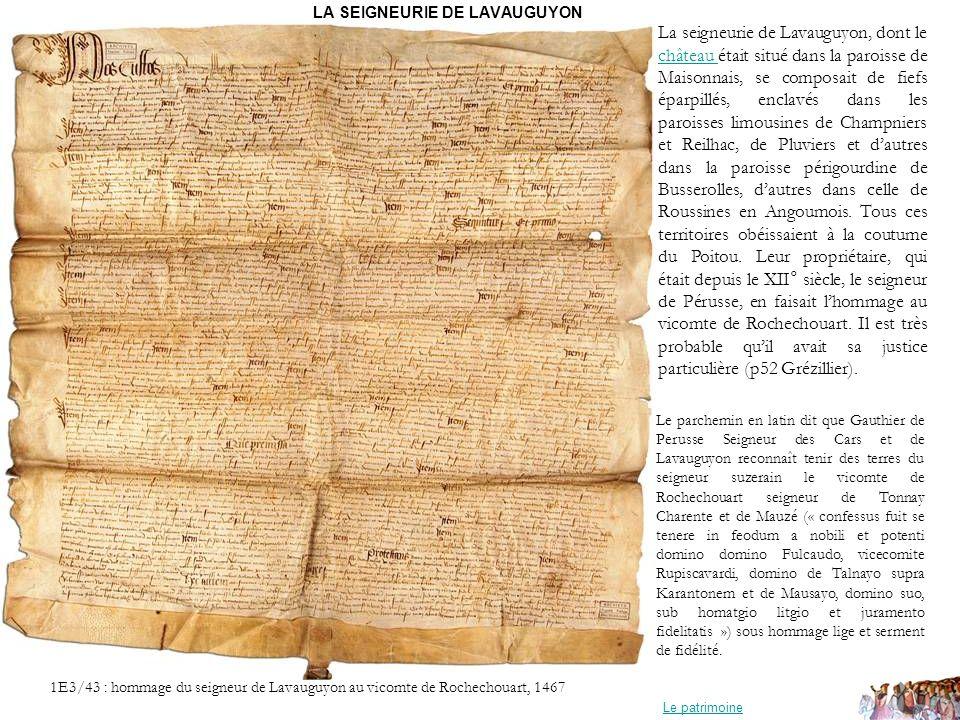 LA SEIGNEURIE DE LAVAUGUYON La seigneurie de Lavauguyon, dont le château était situé dans la paroisse de Maisonnais, se composait de fiefs éparpillés,