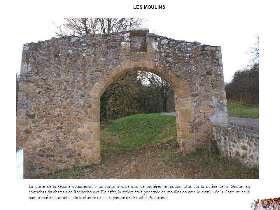 LES MOULINS La porte de la Graine appartenait à un fortin avancé afin de protéger le moulin situé sur la rivière de la Graine, en contrebas du château