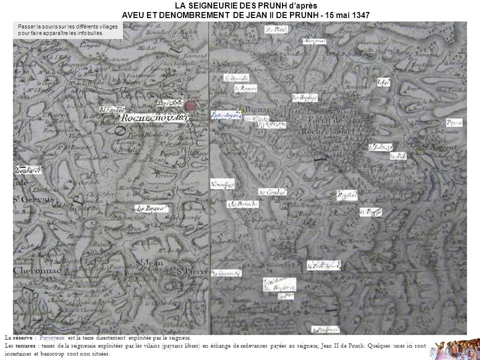 LA SEIGNEURIE DES PRUNH daprès AVEU ET DENOMBREMENT DE JEAN II DE PRUNH - 15 mai 1347 La réserve : Puyjoyeux est la terre directement exploitée par le