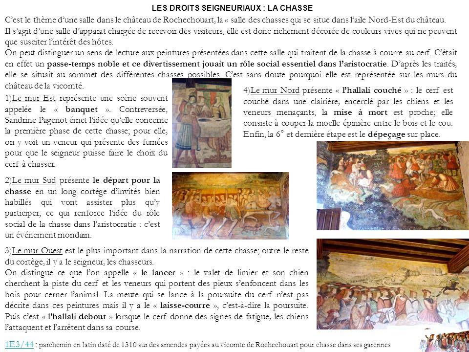 LES DROITS SEIGNEURIAUX : LA CHASSE Cest le thème dune salle dans le château de Rochechouart, la « salle des chasses qui se situe dans laile Nord-Est