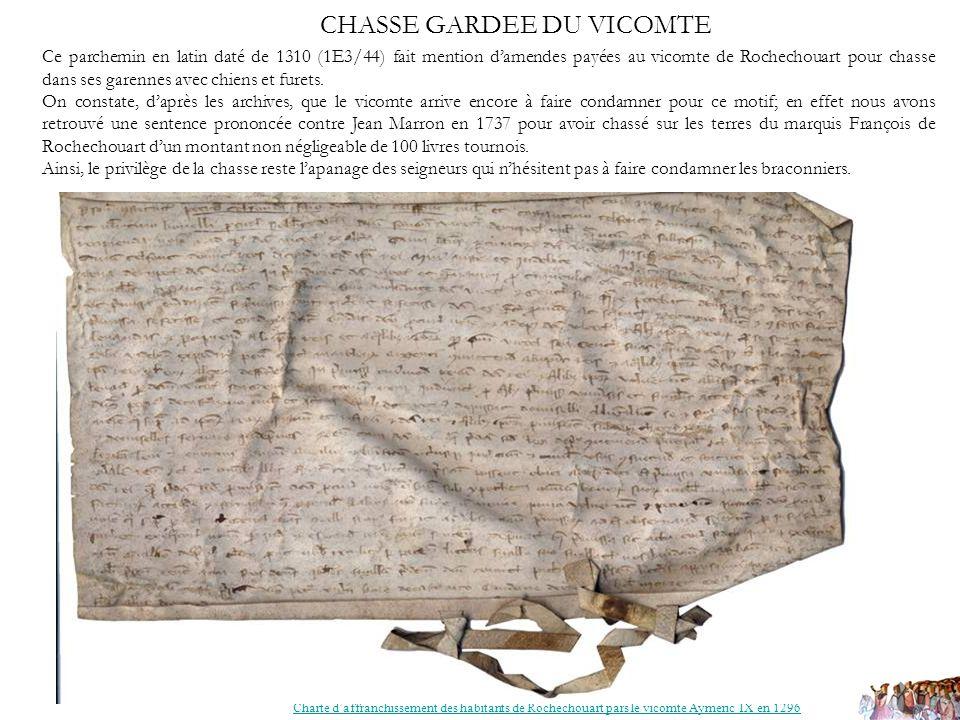CHASSE GARDEE DU VICOMTE Charte daffranchissement des habitants de Rochechouart pars le vicomte Aymeric IX en 1296 Aveu et dénombrement Ce parchemin e