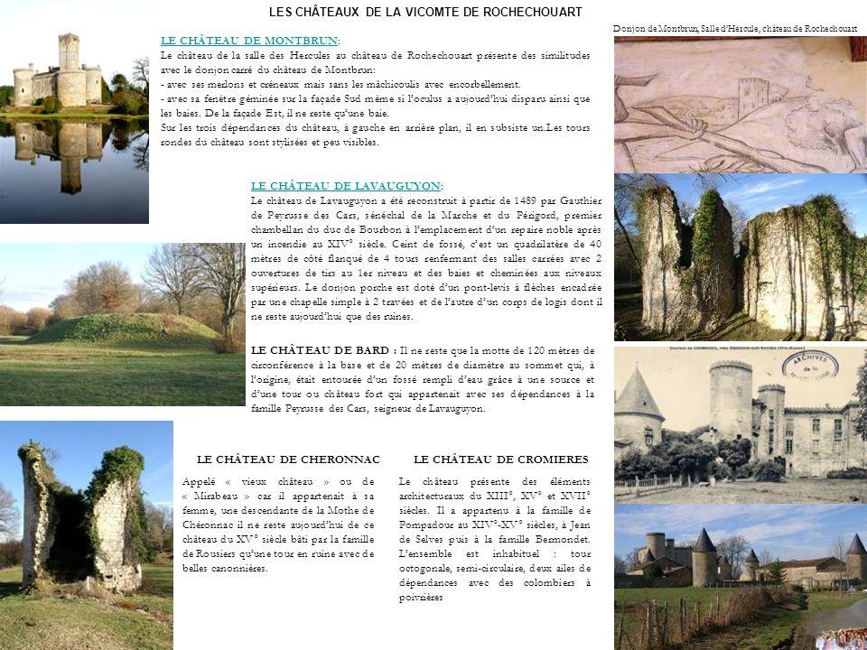 LE CHÂTEAU DE LAVAUGUYONLE CHÂTEAU DE LAVAUGUYON: Le château de Lavauguyon a été reconstruit à partir de 1489 par Gauthier de Peyrusse des Cars, sénéc