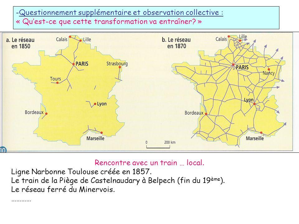 Rencontre avec un train … local. Ligne Narbonne Toulouse créée en 1857. Le train de la Piège de Castelnaudary à Belpech (fin du 19 ème ). Le réseau fe