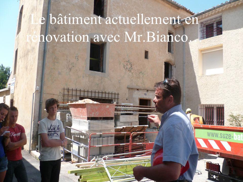 Le bâtiment actuellement en rénovation avec Mr.Bianco…