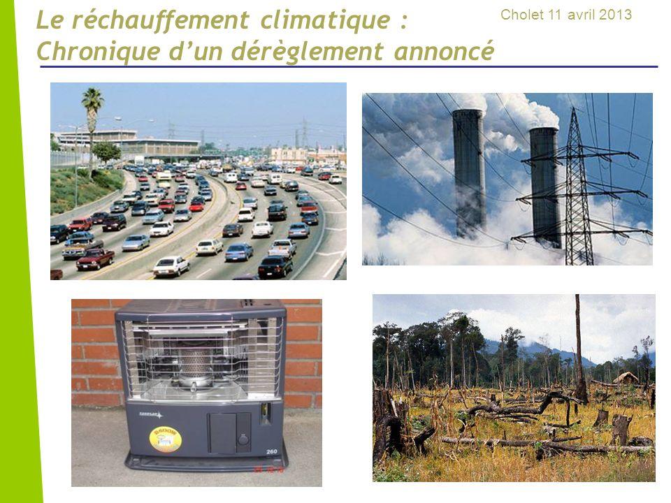 Le réchauffement climatique : Chronique dun dérèglement annoncé Cholet 11 avril 2013