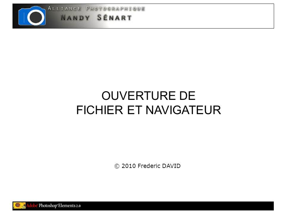 OUVERTURE DE FICHIER ET NAVIGATEUR © 2010 Frederic DAVID