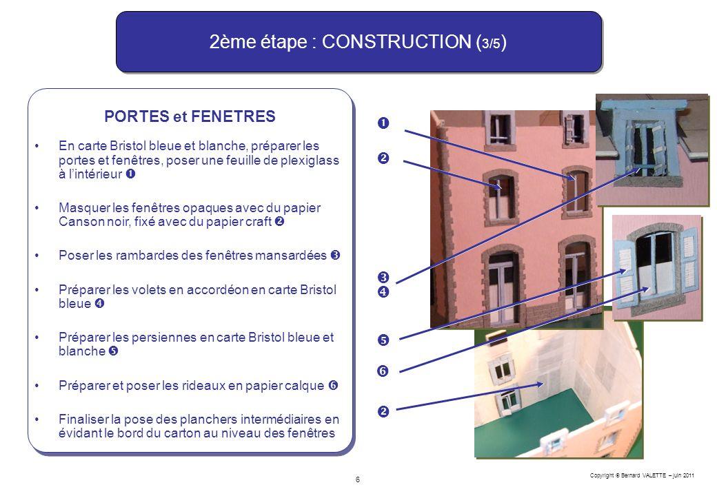 Copyright Bernard VALETTE – juin 2011 7 2ème étape : CONSTRUCTION ( 4/5 ) TOITURE Poser les pannes du toit confectionnées en balsa En carton de 2 mm : confectionner et poser les deux pans de la toiture en évidant lemplacement des mansardes préparer et poser les côtés des mansardes En papier Canson Vivaldi : confectionner le revêtement de toiture sans omettre de tracer les joints de tôle confectionner les revêtements des parois des mansardes Réaliser les bords de toiture en papier Canson et les caches moineaux en carte Bristol bleue