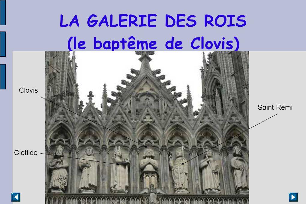 LA GALERIE DES ROIS (le baptême de Clovis) Clovis Clotilde Saint Rémi