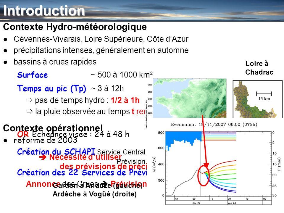2Introduction Contexte Hydro-météorologique Cévennes-Vivarais, Loire Supérieure, Côte dAzur précipitations intenses, généralement en automne bassins à