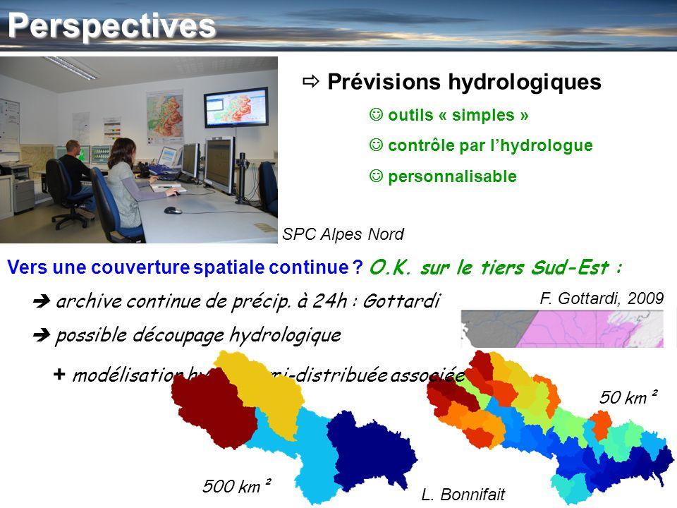 58Perspectives L. Bonnifait F. Gottardi, 2009 Prévisions hydrologiques outils « simples » contrôle par lhydrologue personnalisable Vers une couverture