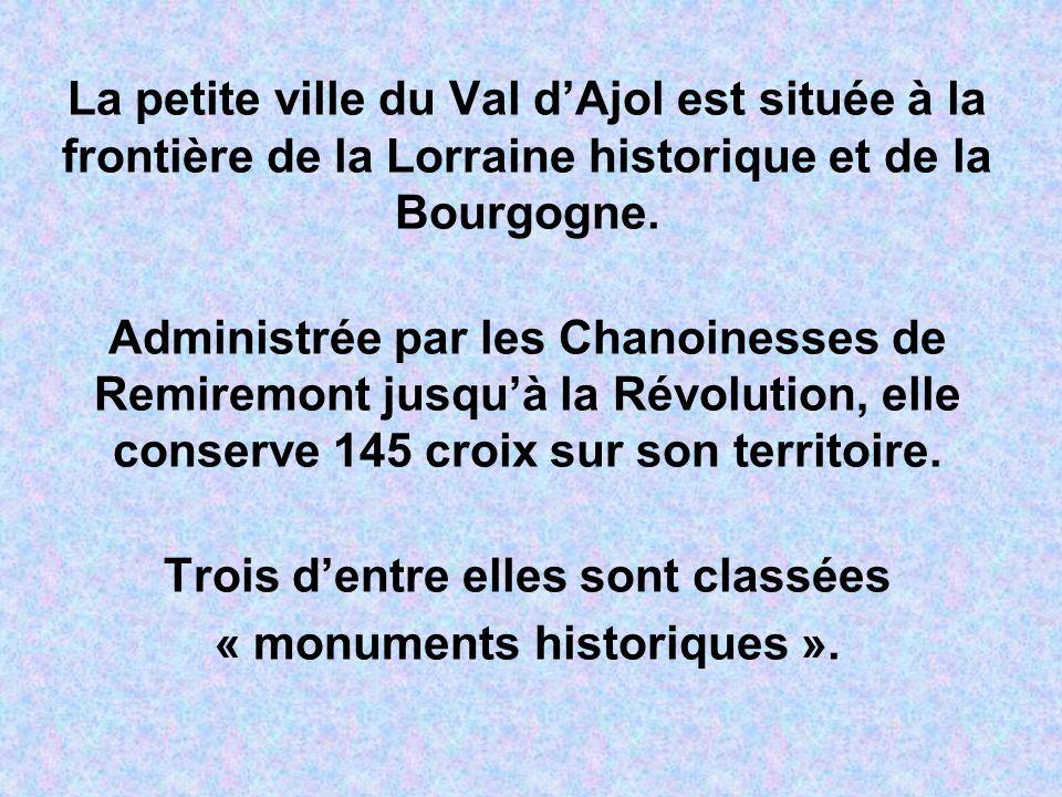 La petite ville du Val dAjol est située à la frontière de la Lorraine historique et de la Bourgogne.