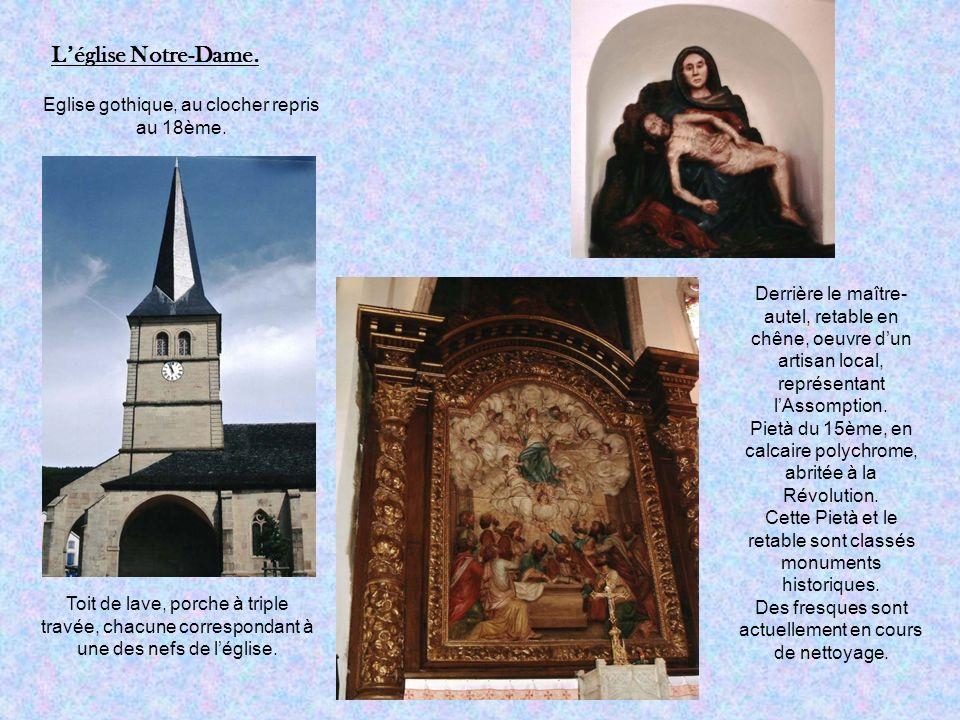Léglise Notre-Dame. Eglise gothique, au clocher repris au 18ème.