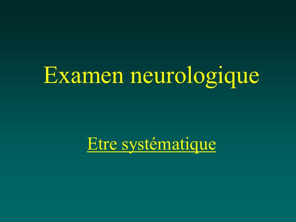 Examen neurologique Motricité: segment par segment, membres supérieurs puis inférieurs Sensibilité tact et piqûre : niveau Réflexes ostéo-tendineux Sensibilité périnéale et tonus anal Respiration paradoxale Signes neuro-végétatifs