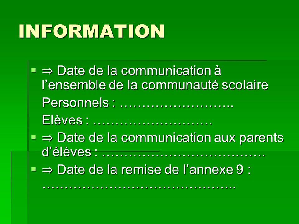 INFORMATION Date de la communication à lensemble de la communauté scolaire Date de la communication à lensemble de la communauté scolaire Personnels :