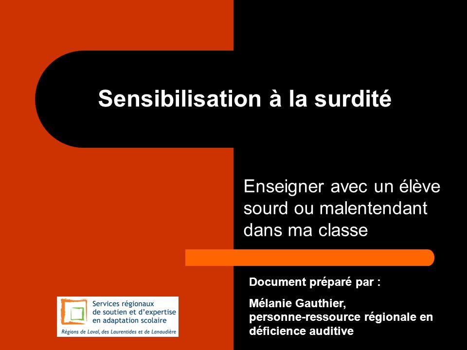 Mélanie Gauthier, personne- ressource régionale en surdité Aides techniques Prothèses auditives Prothèse IntraProthèse contour