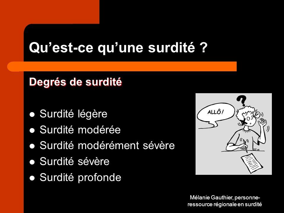 Mélanie Gauthier, personne- ressource régionale en surdité Conclusion Questions Évaluation de la rencontre Commentaires