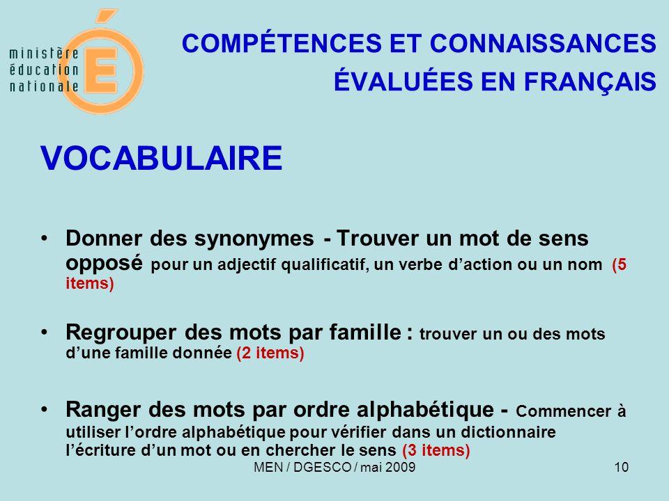 10 COMPÉTENCES ET CONNAISSANCES ÉVALUÉES EN FRANÇAIS VOCABULAIRE Donner des synonymes - Trouver un mot de sens opposé pour un adjectif qualificatif, u