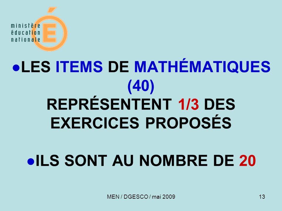 13 LES ITEMS DE MATHÉMATIQUES (40) REPRÉSENTENT 1/3 DES EXERCICES PROPOSÉSILS SONT AU NOMBRE DE 20 MEN / DGESCO / mai 2009